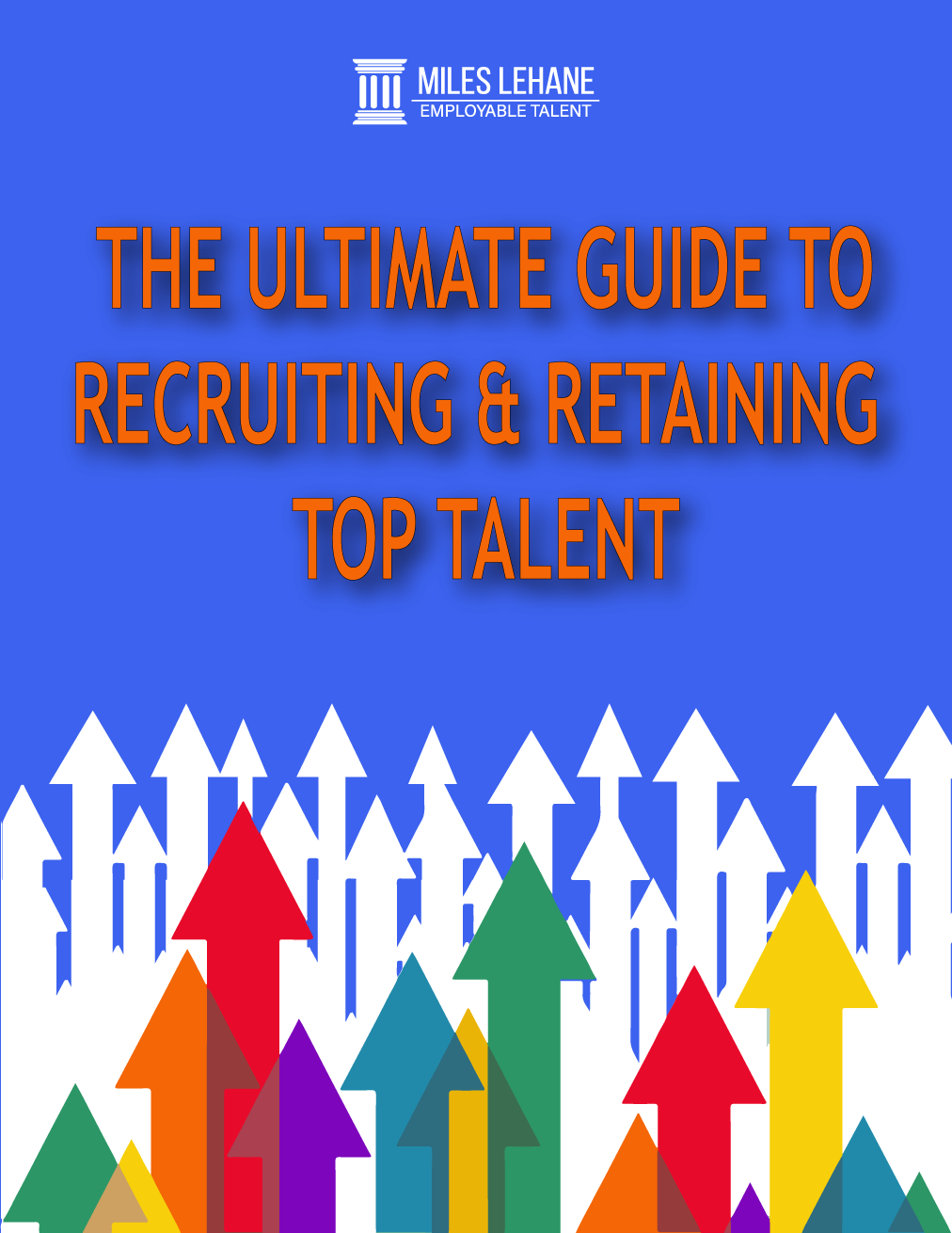 The Ultimate Guide to Recruiting & Retaining Top Talent cover